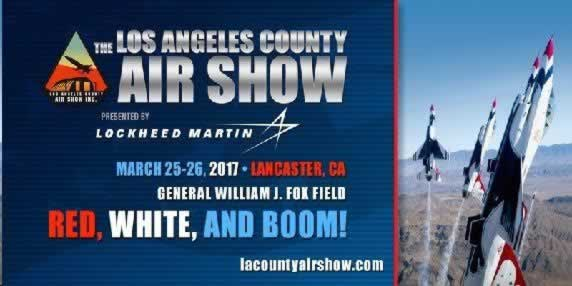 2017 LA COUNTY AIR SHOW MARCH 25 - 26 LACOUNTYAIRSHOW.COM